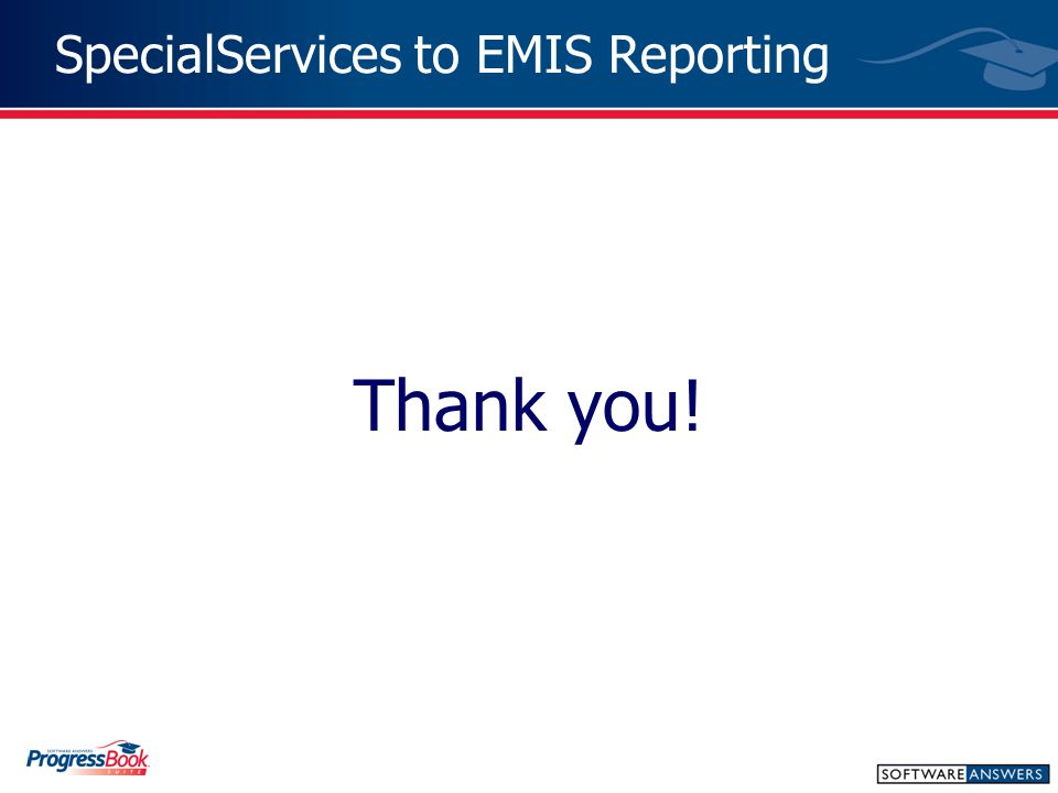 SpecialServices to EMIS Reporting Thank you!