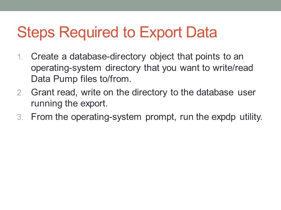 Steps Required to Export Data 1.