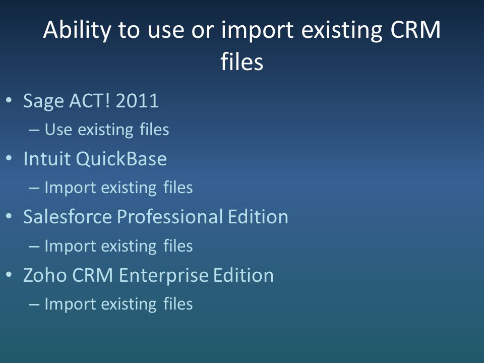 Ability to use or import existing CRM files Sage ACT.