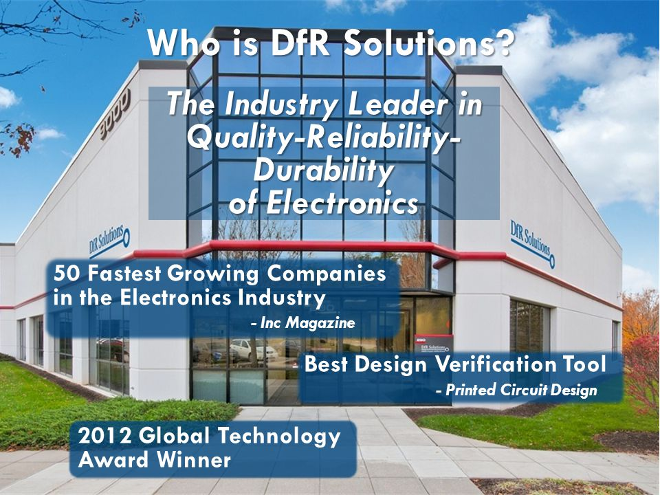 © 2004 - 2007© 2004 - 2010 9000 Virginia Manor Rd Ste 290, Beltsville MD 20705 | 301-474-0607 | www.dfrsolutions.com Who is DfR Solutions.