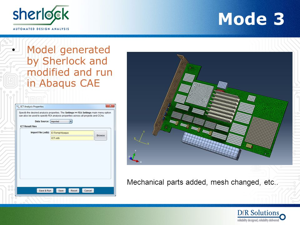 Mode 3 Model generated by Sherlock and modified and run in Abaqus CAE Mechanical parts added, mesh changed, etc..