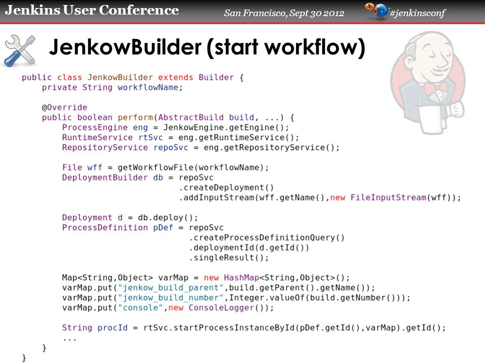 Jenkins User Conference San Francisco, Sept 30 2012 #jenkinsconf JenkowBuilder (start workflow)