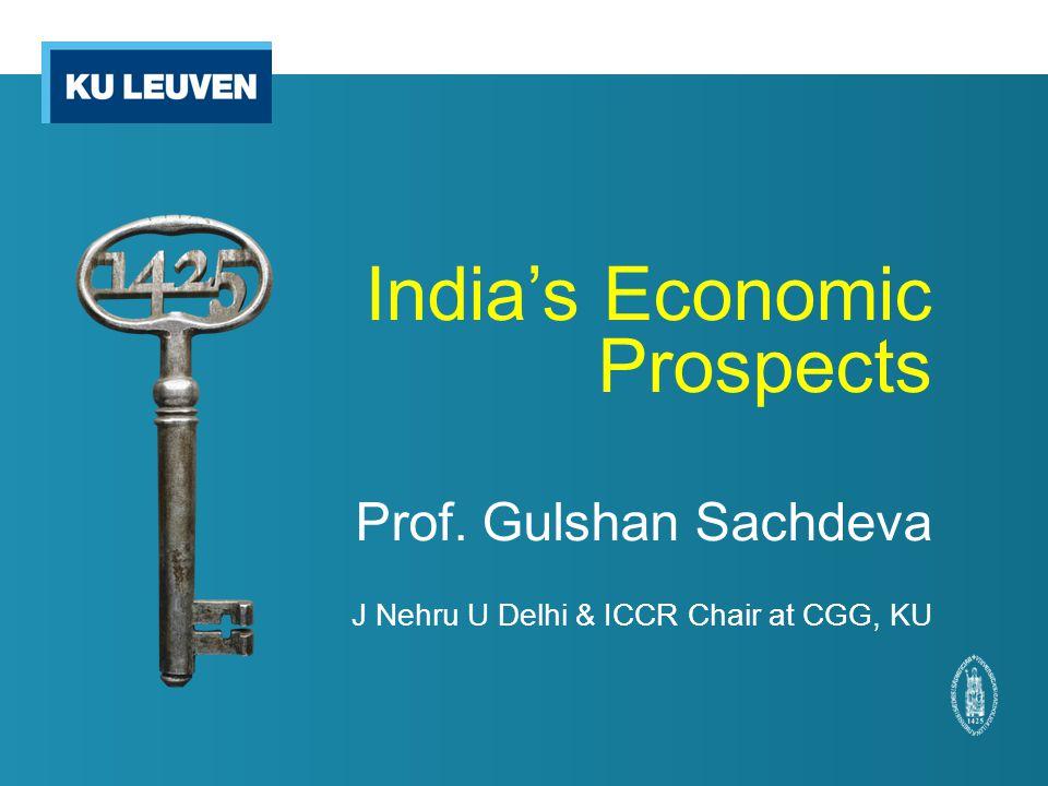 India's Economic Prospects Prof. Gulshan Sachdeva J Nehru U Delhi & ICCR Chair at CGG, KU