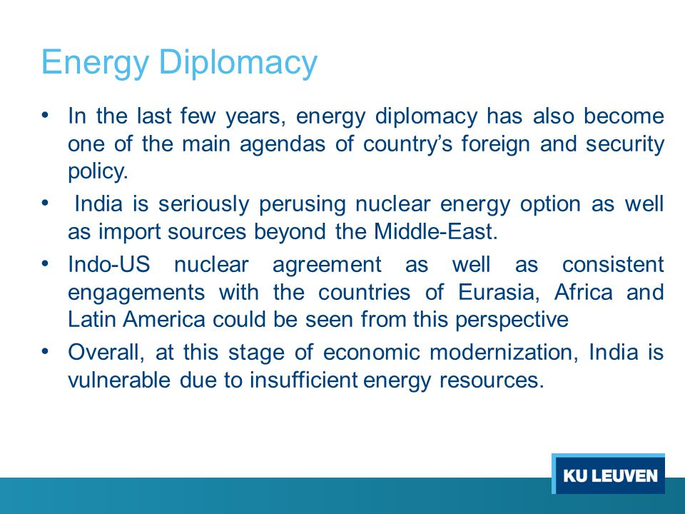 Energy Diplomacy In the last few years, energy diplomacy has also become one of the main agendas of country's foreign and security policy.