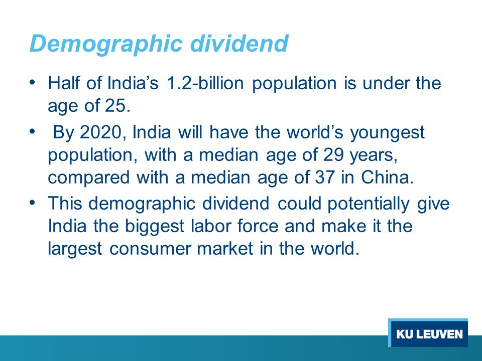 Demographic dividend Half of India's 1.2-billion population is under the age of 25.