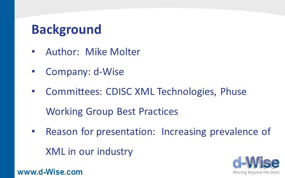 www.d-Wise.com Agenda What is XML.