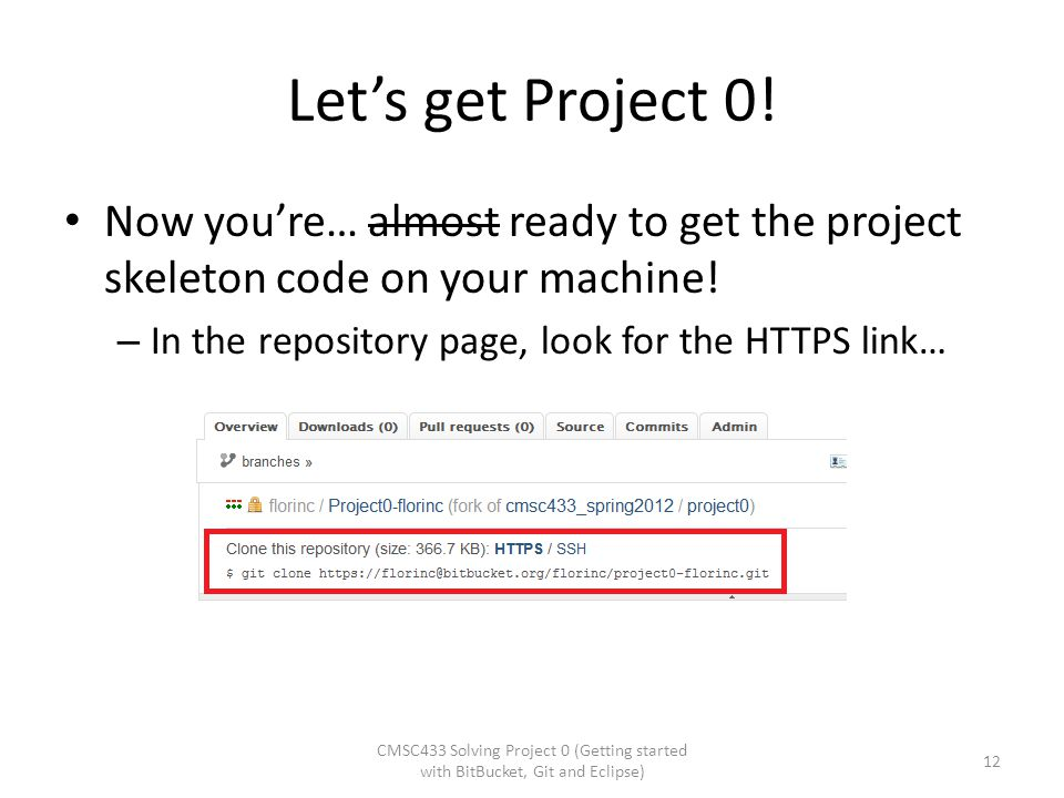 Let's get Project 0! Now you're… almost ready to get the project skeleton code on your machine! – In the repository page, look for the HTTPS link… CMS