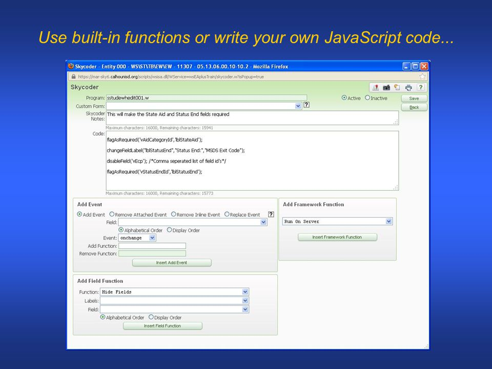 Use built-in functions or write your own JavaScript code...