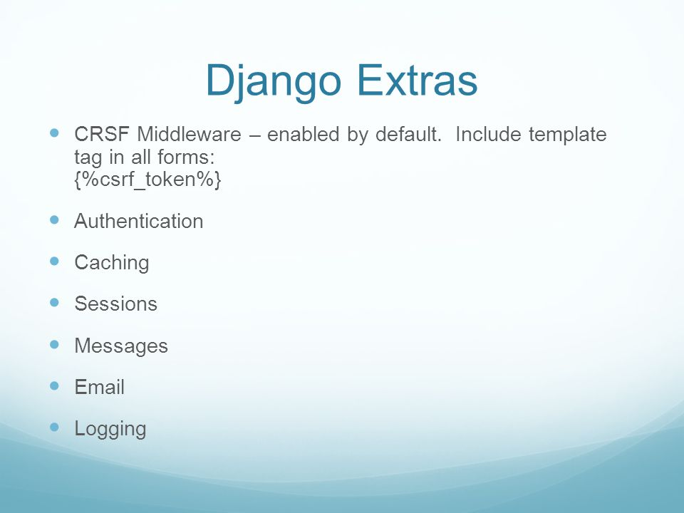 Django Extras CRSF Middleware – enabled by default.