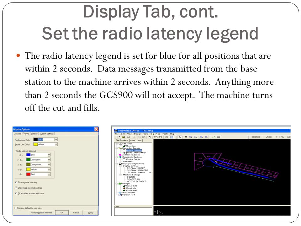 Display Tab, cont. Set the radio latency legend The radio latency legend is set for blue for all positions that are within 2 seconds. Data messages tr