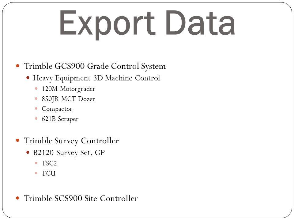 Export Data Trimble GCS900 Grade Control System Heavy Equipment 3D Machine Control 120M Motorgrader 850JR MCT Dozer Compactor 621B Scraper Trimble Sur