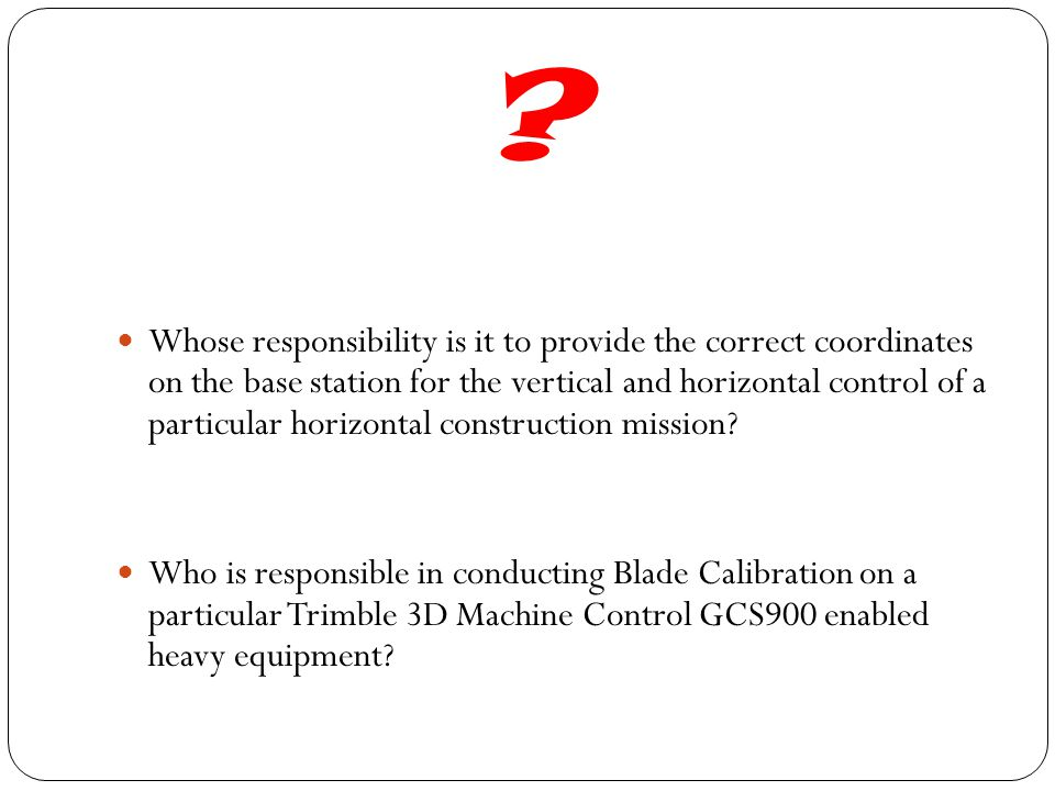 ? Whose responsibility is it to provide the correct coordinates on the base station for the vertical and horizontal control of a particular horizontal