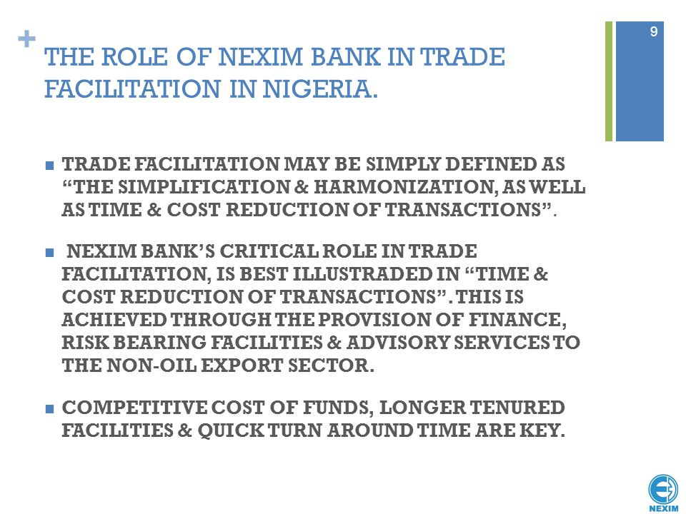 "+ THE ROLE OF NEXIM BANK IN TRADE FACILITATION IN NIGERIA. TRADE FACILITATION MAY BE SIMPLY DEFINED AS ""THE SIMPLIFICATION & HARMONIZATION, AS WELL AS"