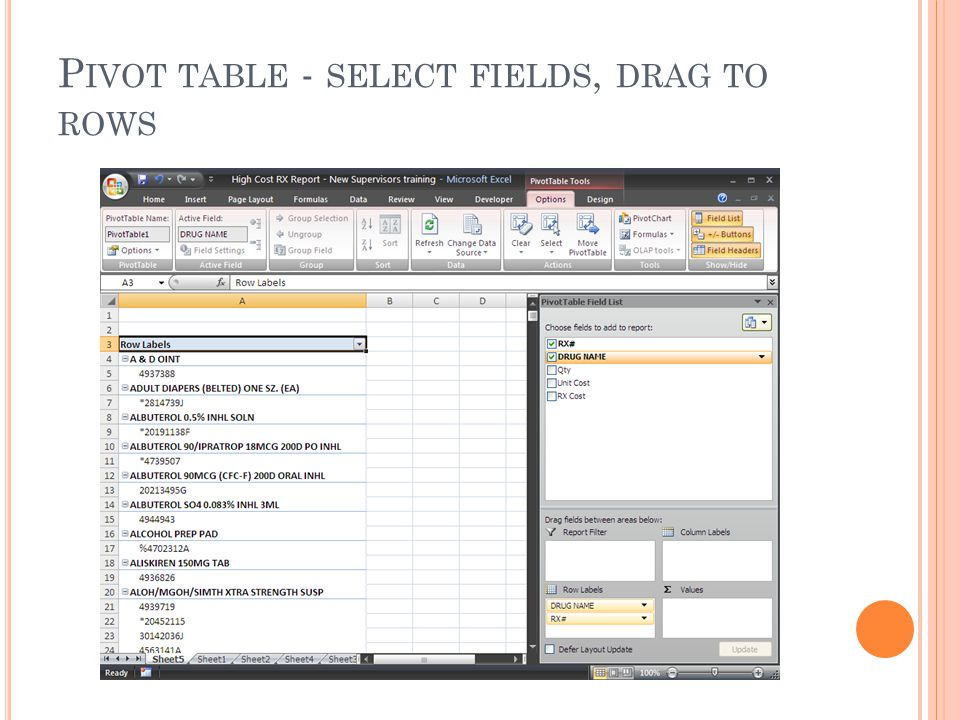 P IVOT TABLE - SELECT FIELDS, DRAG TO ROWS