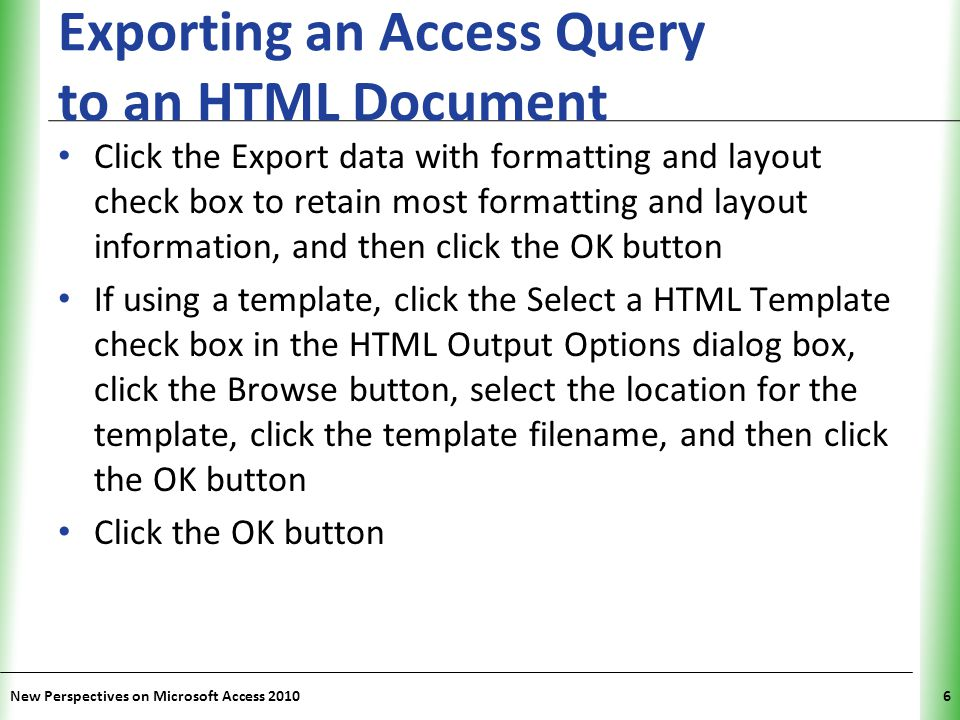 XP Exporting an Access Table as an XML File New Perspectives on Microsoft Access 201017