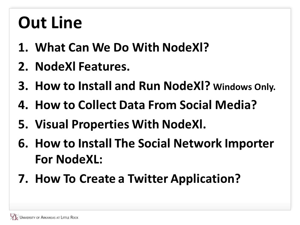 Out Line 1.What Can We Do With NodeXl. 2.NodeXl Features.