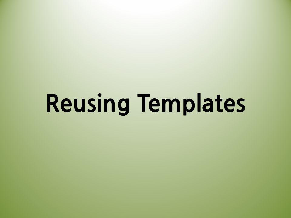 Reusing Templates