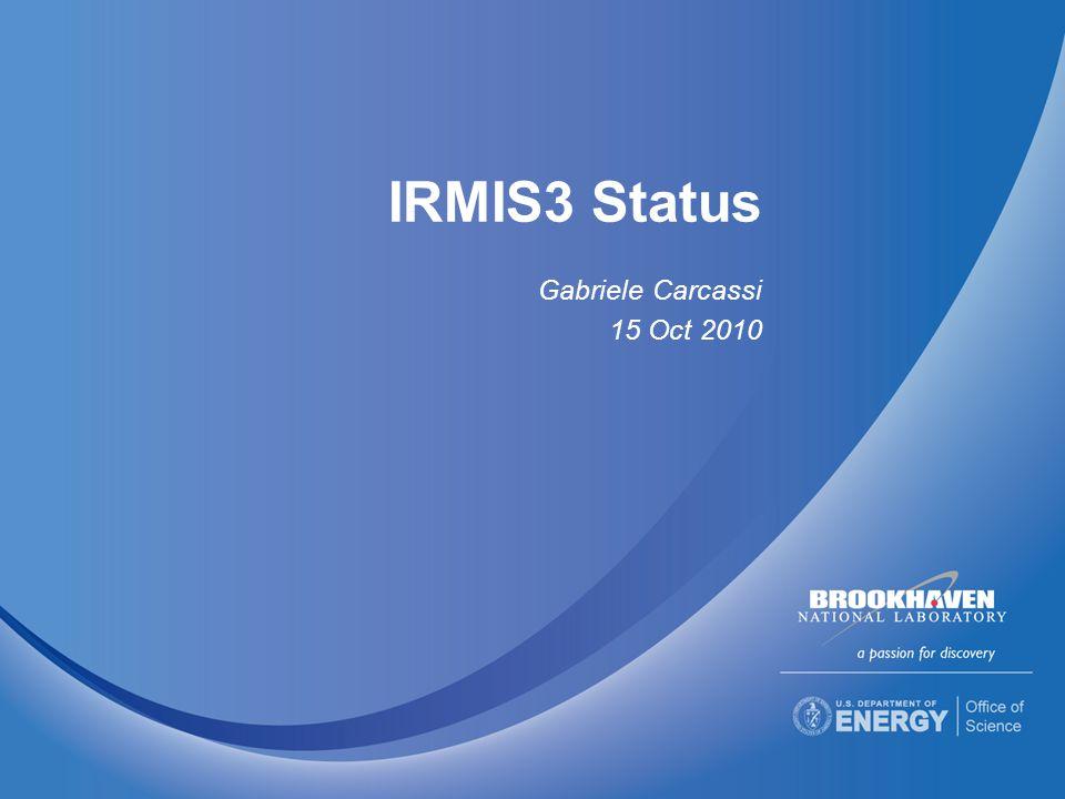 IRMIS3 Status Gabriele Carcassi 15 Oct 2010