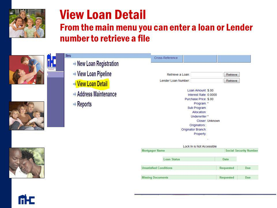 View Loan Detail From the main menu you can enter a loan or Lender number to retrieve a file