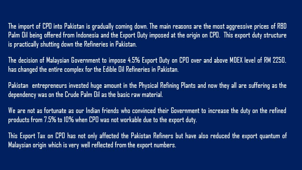 The import of CPO into Pakistan is gradually coming down.