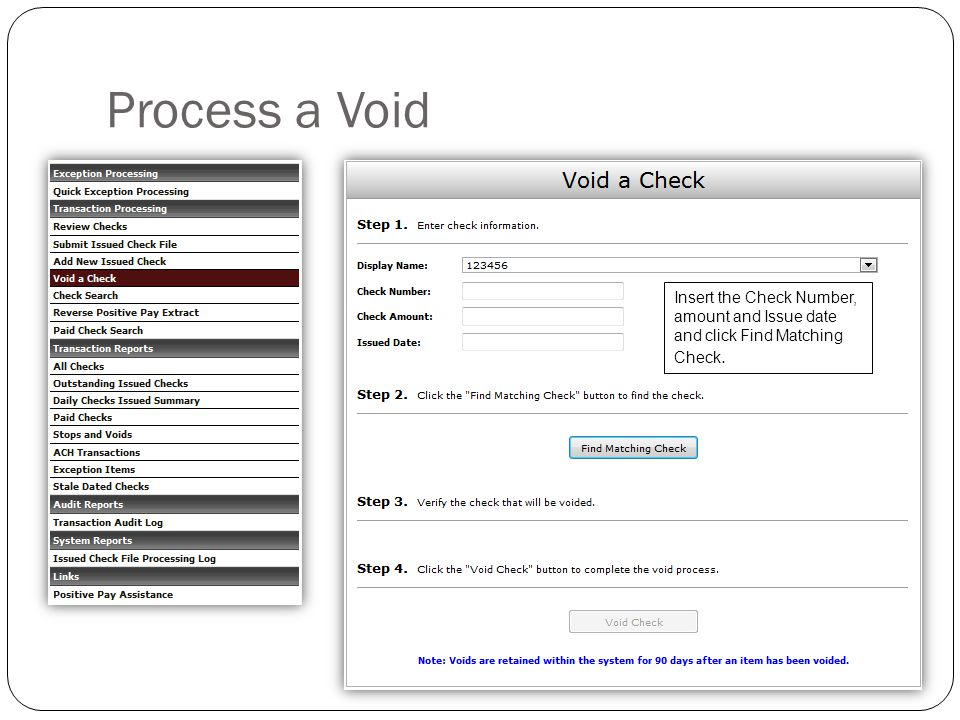 Process a Void Insert the Check Number, amount and Issue date and click Find Matching Check.