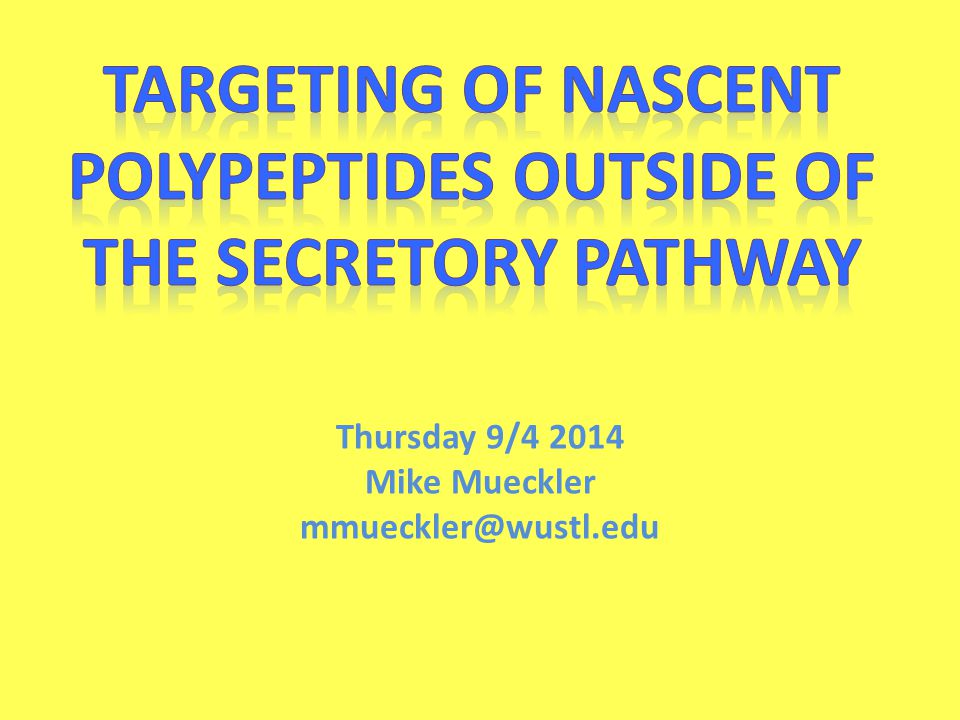Thursday 9/4 2014 Mike Mueckler mmueckler@wustl.edu