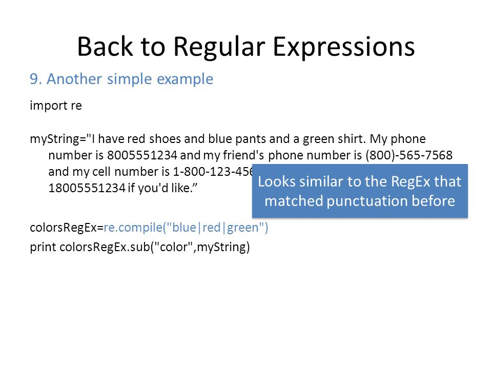 Back to Regular Expressions import re myString= I have red shoes and blue pants and a green shirt.