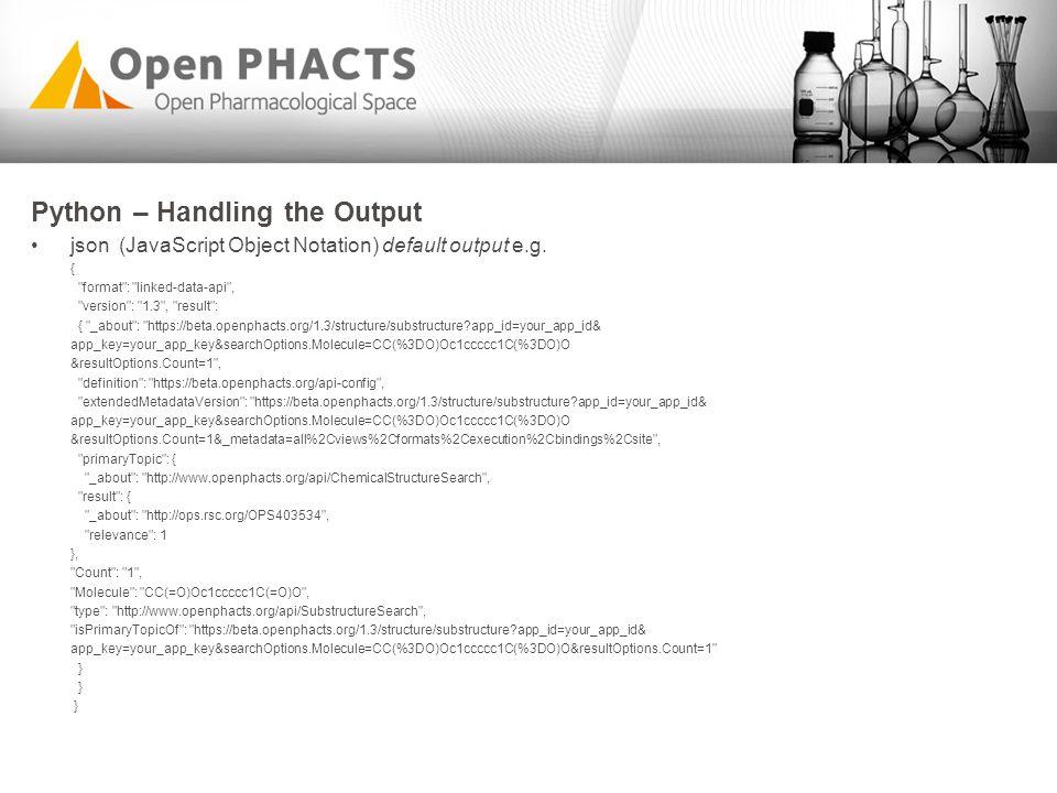 Python – Handling the Output json (JavaScript Object Notation) default output e.g. {