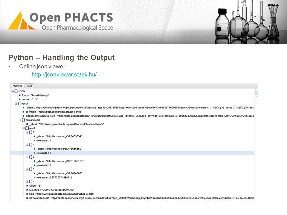 Python – Handling the Output Online json viewer -http://jsonviewer.stack.hu/http://jsonviewer.stack.hu/