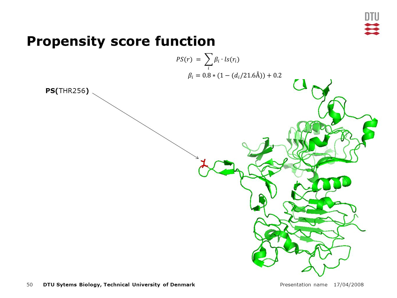 17/04/2008Presentation name50DTU Sytems Biology, Technical University of Denmark PS(THR256) Propensity score function