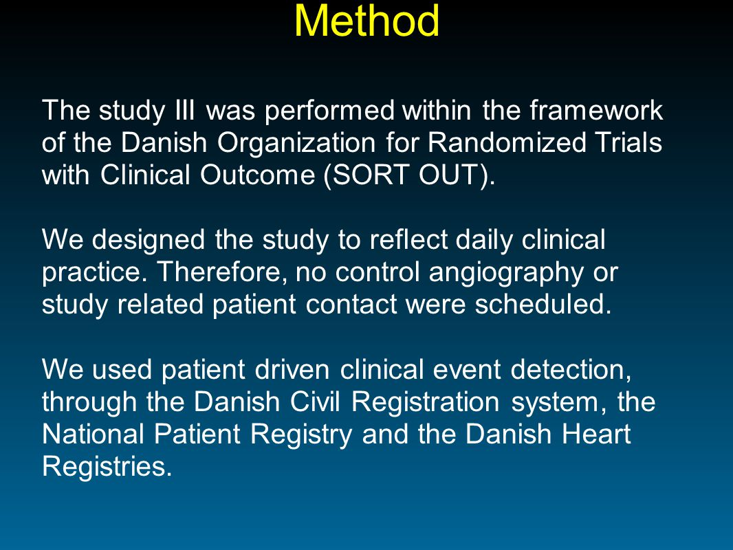 Method The study III was performed within the framework of the Danish Organization for Randomized Trials with Clinical Outcome (SORT OUT).