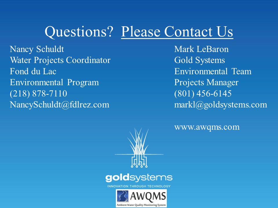 Questions? Please Contact Us Nancy Schuldt Water Projects Coordinator Fond du Lac Environmental Program (218) 878-7110 NancySchuldt@fdlrez.com Mark Le
