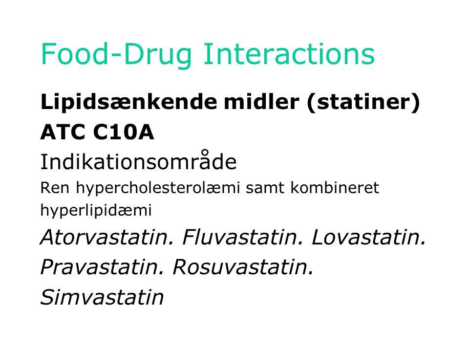 Food-Drug Interactions Lipidsænkende midler (statiner) ATC C10A Indikationsområde Ren hypercholesterolæmi samt kombineret hyperlipidæmi Atorvastatin.