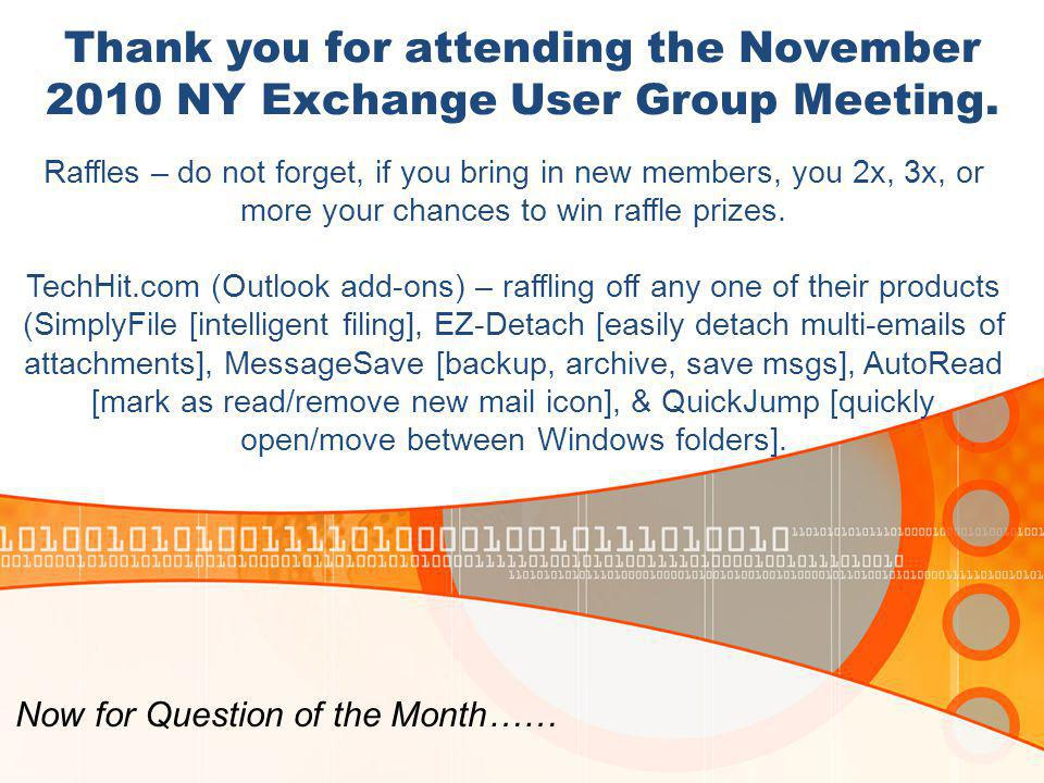 Thank you for attending the November 2010 NY Exchange User Group Meeting.