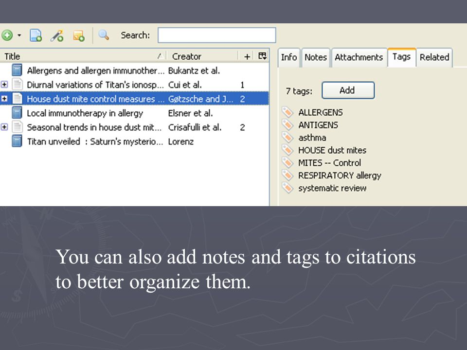 You can also add notes and tags to citations to better organize them.
