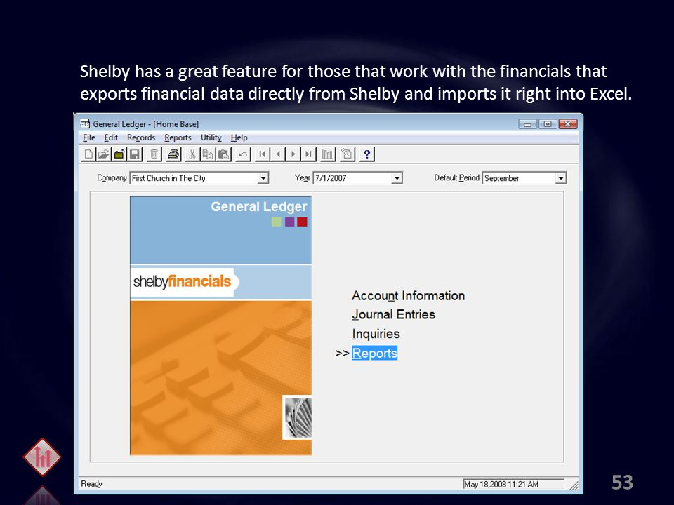 Shelby has a great feature for those that work with the financials that exports financial data directly from Shelby and imports it right into Excel.