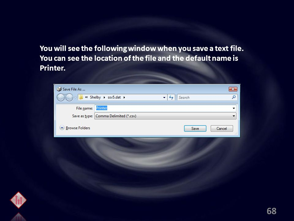 You will see the following window when you save a text file.
