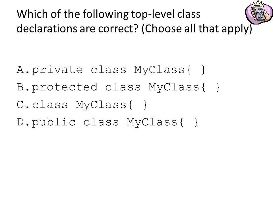 Which of the following top-level class declarations are correct.