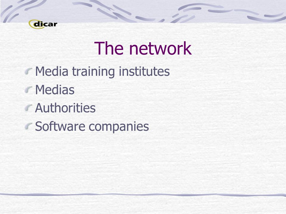 The network Media training institutes Medias Authorities Software companies