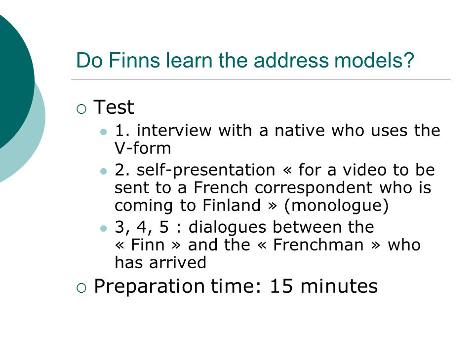 Do Finns learn the address models.  Test 1. interview with a native who uses the V-form 2.