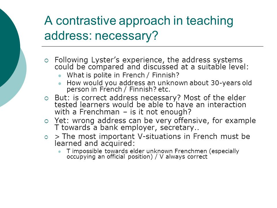A contrastive approach in teaching address: necessary.