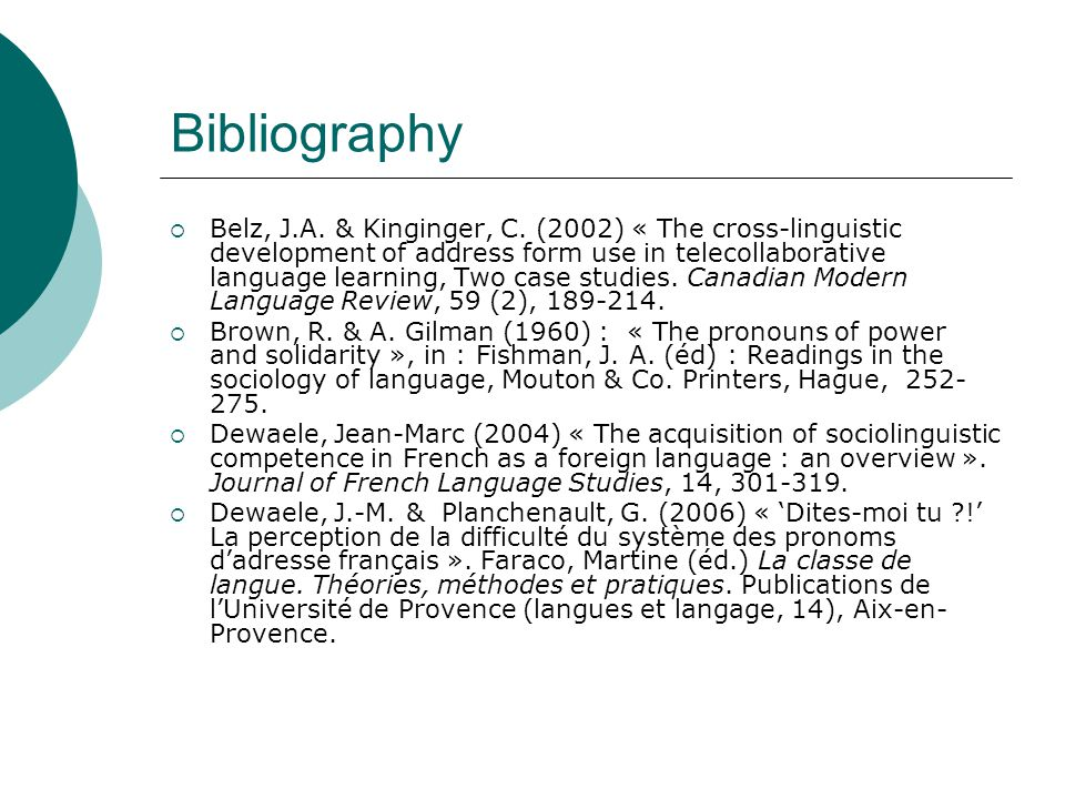 Bibliography  Belz, J.A. & Kinginger, C. (2002) « The cross-linguistic development of address form use in telecollaborative language learning, Two ca