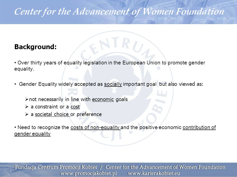 Background: Over thirty years of equality legislation in the European Union to promote gender equality.