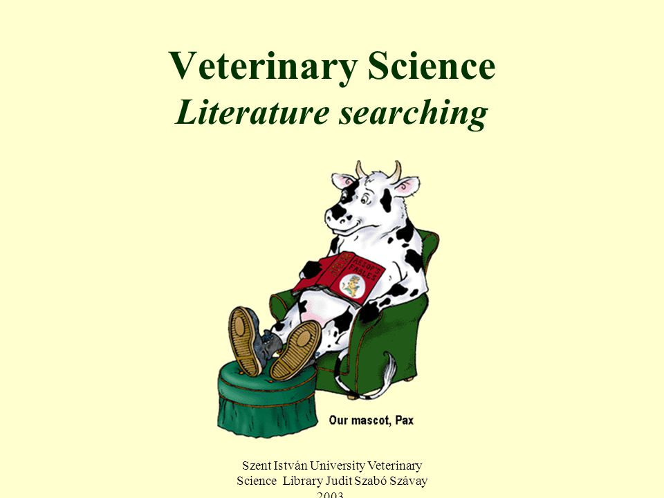 Szent István University Veterinary Science Library Judit Szabó Szávay 2003.