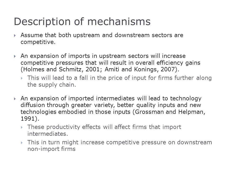 Identification of mechanisms  Identification of effects is complicated by the fact that data only available on the value of inputs and outputs  Physical productivity cannot be estimated and so we must use a revenue based measures (see Foster et al, 2008).