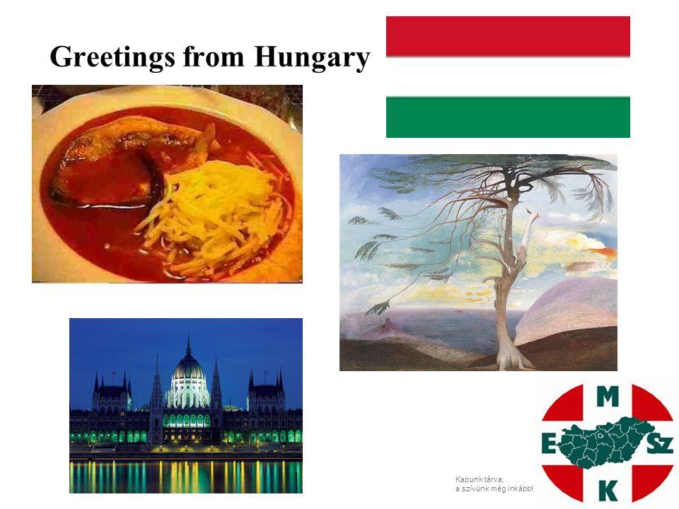 Kapunk tárva, a szívünk még inkább! Greetings from Hungary