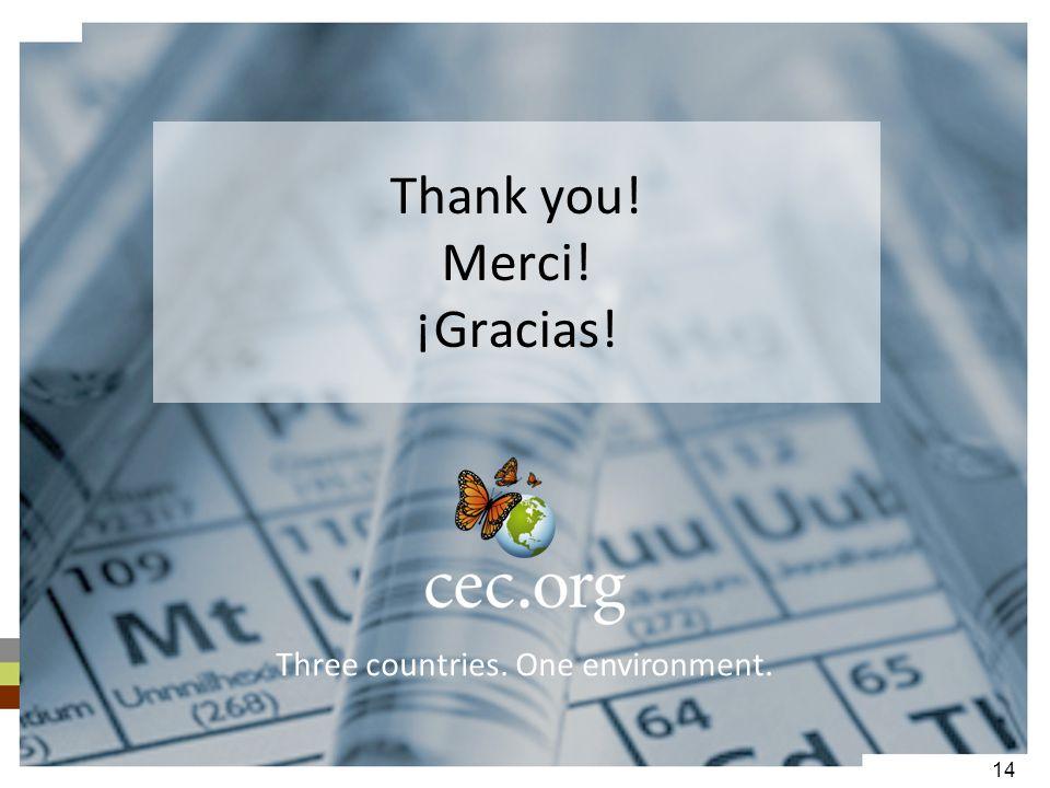 Thank you! Merci! ¡Gracias! Three countries. One environment. 14