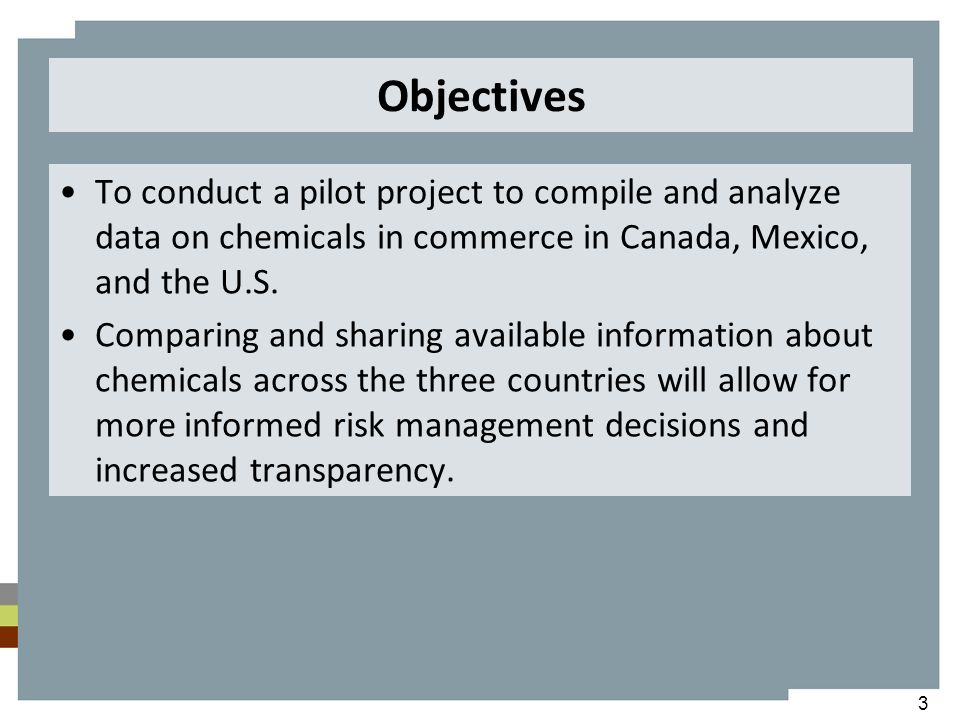 Objectives To conduct a pilot project to compile and analyze data on chemicals in commerce in Canada, Mexico, and the U.S.