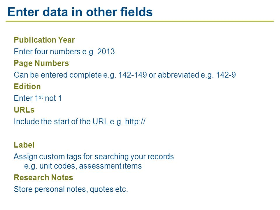 Enter data in other fields Publication Year Enter four numbers e.g.