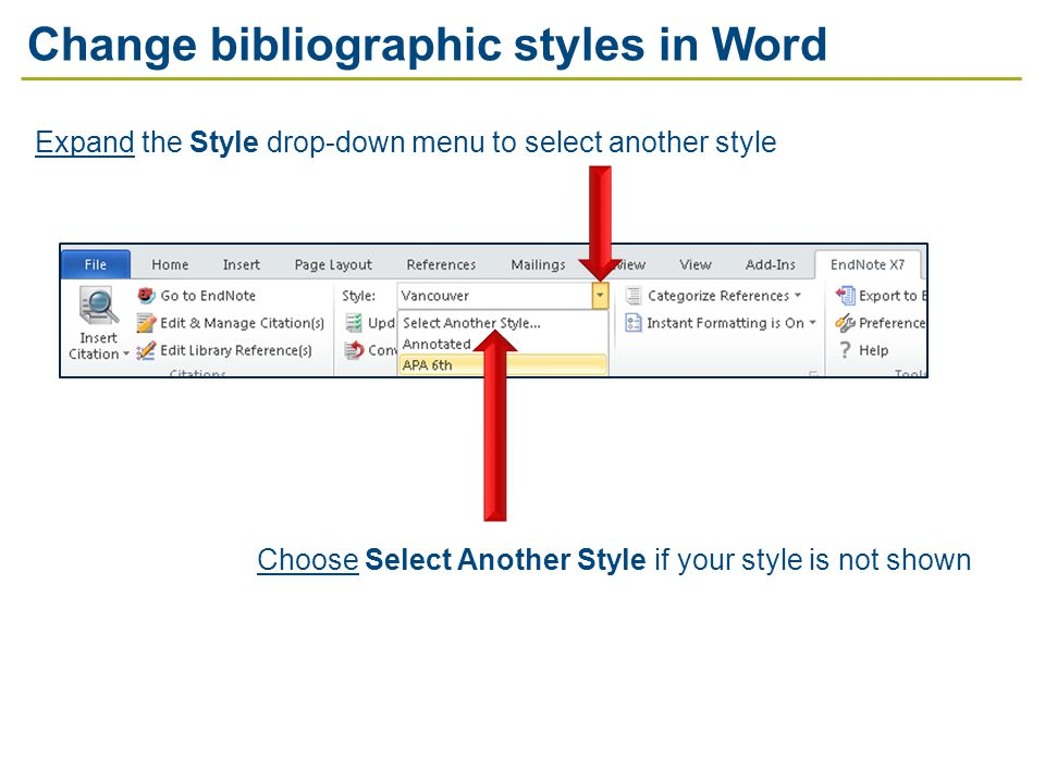 Change bibliographic styles in Word Expand the Style drop-down menu to select another style Choose Select Another Style if your style is not shown